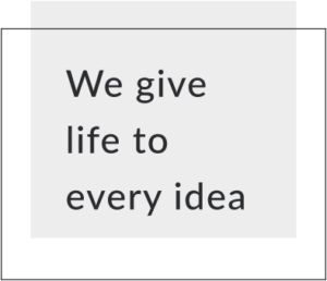 we-give-life-to-every-idea
